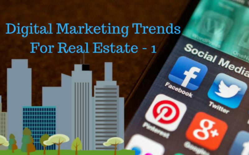 Digital Marketing Trends For Real Estate - 1