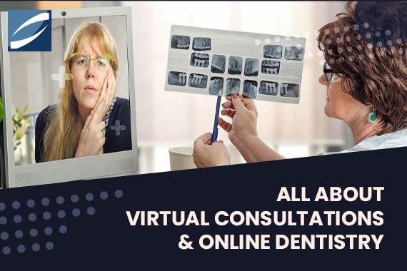 COVID-19 IMPACT All about virtual consultations & online dentistry