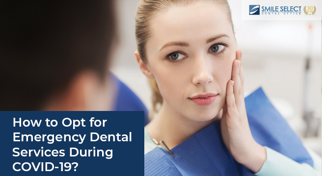 How to opt for emergency dental services during COVID-19 lockdown?