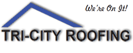 TRI-CITY ROOFING - From new roofs to roofing repairs, we do it all, so give us a call today for your free estimate!